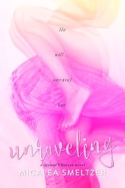 Unraveling ebook by Micalea Smeltzer