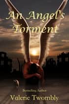 An Angel's Torment ebook by Valerie Twombly