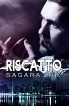 Riscatto ebook by Sagara Lux