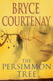 The Persimmon Tree ebook by Bryce Courtenay