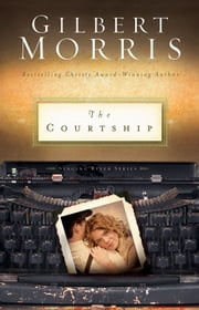 The Courtship ebook by Gilbert Morris