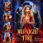 Complete Midnight Fire Series, The audiobook by
