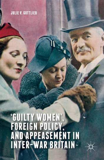Guilty women foreign policy and appeasement in inter war britain guilty women foreign policy and appeasement in inter war britain ebook fandeluxe Gallery