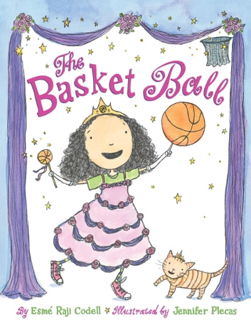 The Basket Ball ebook by Esmé Raji Codell