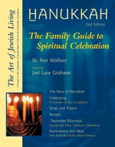 Hanukkah, 2nd Ed. - The Family Guide to Spiritual Celebration ebook by Dr. Ron Wolfson
