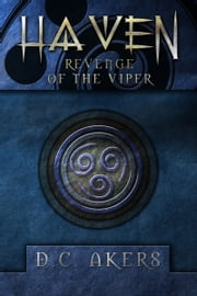 Haven: Revenge of the Viper ebook by D.C. Akers