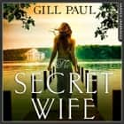 The Secret Wife: A captivating story of romance, passion and mystery audiobook by