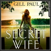 The Secret Wife: A captivating story of romance, passion and mystery audiobook by Gill Paul