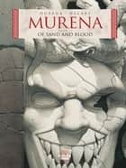 Murena - Volume 2 - Of Sand and Blood ebook by Jean Dufaux, Philippe Delaby
