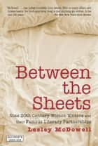 Between the Sheets ebook by Lesley McDowell
