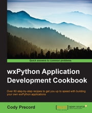 wxPython Application Development Cookbook ebook by Kobo.Web.Store.Products.Fields.ContributorFieldViewModel