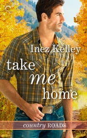 Take Me Home ebook by Inez Kelley
