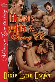 Hearts on Fire 8: Saving C.C. ebook by Dixie Lynn Dwyer