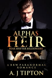Alpha's Heir - A BBW Paranormal Romance ebook by AJ Tipton