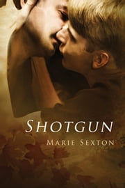 Shotgun ebook by Marie Sexton
