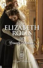 A Princely Dilemma ebook by Elizabeth Rolls