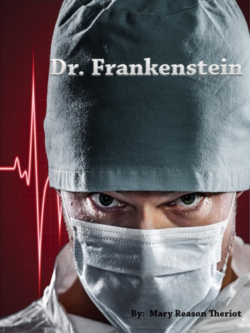 Dr. Frankenstein ebook by Mary Reason Theriot
