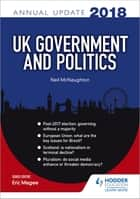 UK Government & Politics Annual Update 2018 ebook by Neil McNaughton