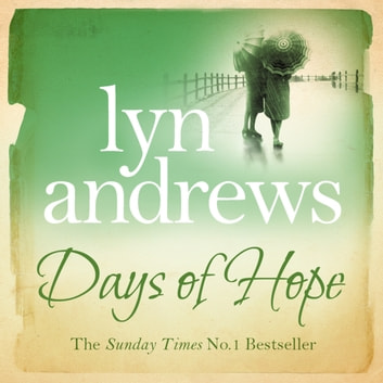 Days of Hope - Even after the war, hearts can still be broken… audiobook by Lyn Andrews