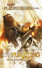 The Purifying Fire - A Planeswalker Novel ebook by Laura Resnick