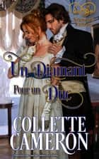 Un diamant pour un duc - Séduisants Scélérats, #1 ebook by Collette Cameron