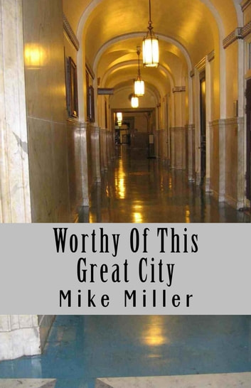 Worthy of This Great City ebook by Mike Miller