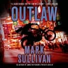 Outlaw - A Robin Monarch Novel audiobook by Mark Sullivan