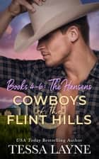 Cowboys of the Flint Hills: The Hansens: Volume 4-6 Boxed Set ebook by Tessa Layne