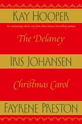 The Delaney Christmas Carol ebook by Iris Johansen,Fayrene Preston,Kay Hooper