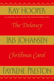 The Delaney Christmas Carol ebook by Iris Johansen, Fayrene Preston, Kay Hooper