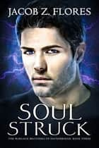 Soul Struck ebook by Jacob Z. Flores