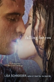 Falling for You ebook by Lisa Schroeder