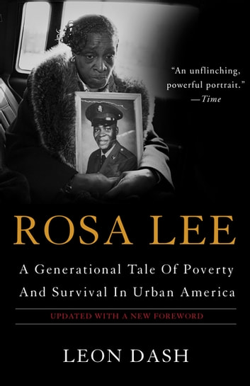 Rosa Lee - A Generational Tale Of Poverty And Survival In Urban America eBook by Leon Dash