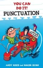 You Can Do It Punctuation ebook by Andy Seed, Roger Hurn
