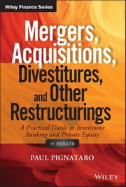 Mergers, Acquisitions, Divestitures, and Other Restructurings ebook by Paul Pignataro