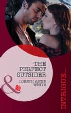 The Perfect Outsider (Mills & Boon Intrigue) (Perfect, Wyoming, Book 5) ebook by Loreth Anne White
