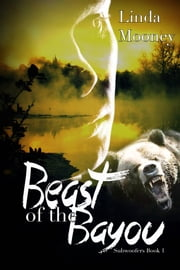 Beast of the Bayou - Book 1 ebook by Linda Mooney