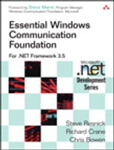 Essential Windows Communication Foundation (WCF) ebook by Richard Crane,Steve Resnick,Chris Bowen