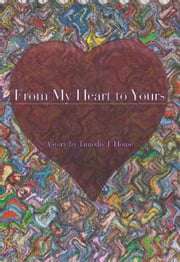 From My Heart to Yours ebook by Timothy House