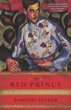 The Red Prince ebook by Timothy Snyder