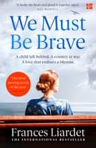 We Must Be Brave ebook by