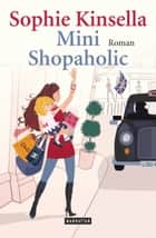 Mini Shopaholic - Ein Shopaholic-Roman 6 ebook by Sophie Kinsella