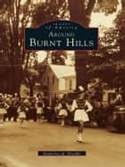 Around Burnt Hills ebook by Katherine Q. Briaddy