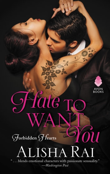 Hate to Want You - Forbidden Hearts eBook by Alisha Rai