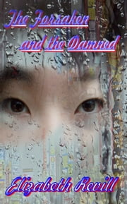 The Forsaken And The Damned ebook by Elizabeth Revill