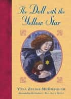 The Doll with the Yellow Star ebook by Yona Zeldis McDonough, Kimberly Bulcken Root