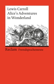 Alice's Adventures in Wonderland - Reclams Rote Reihe – Fremdsprachentexte ebook by Lewis Carroll, Dietrich Klose, John Tenniel