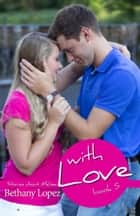 With Love ebook by Bethany Lopez