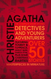 Detectives and Young Adventurers: The Complete Short Stories ekitaplar by Agatha Christie