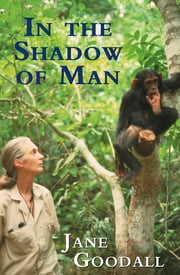 In the Shadow of Man ebook by Jane Goodall